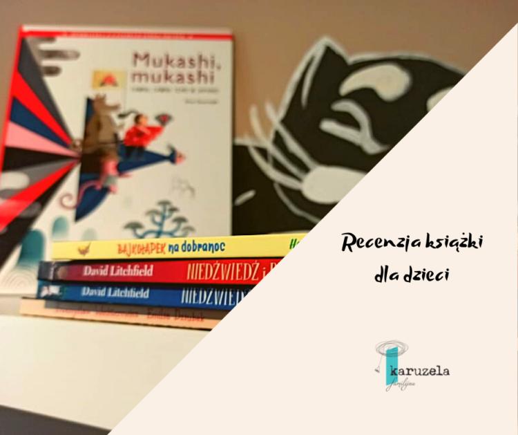Mukashi mukashi czyli japońskie baśnie dla dzieci - recenzja książki