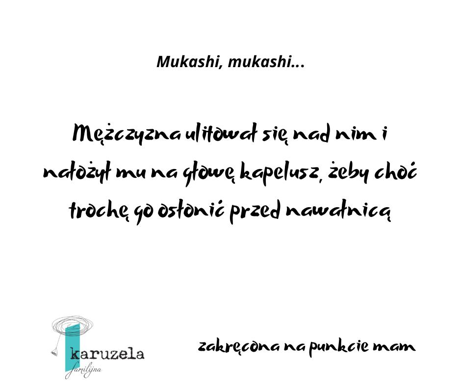 Mukashi, mukashi cytat z książki z serii Opowieści z czterech stron świata