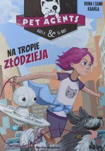 Pet Agents - przygodowe książki dla dzieci. Recenzje bajek na blogu dla mam