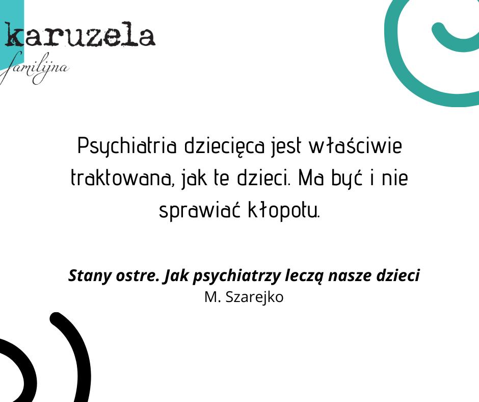 Recenzja książki M. Szarejko - Stany ostre. Jak psychiatrzy leczą nasze dzieci.